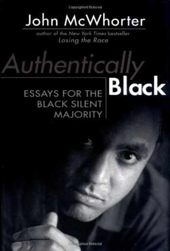 9781592400010-1592400019-Authentically Black: Essays for the Black Silent Majority