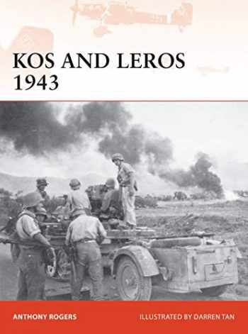 9781472835116-1472835115-Kos and Leros 1943: The German Conquest of the Dodecanese (Campaign)
