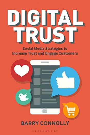 9781472961341-147296134X-Digital Trust: Social Media Strategies to Increase Trust and Engage Customers