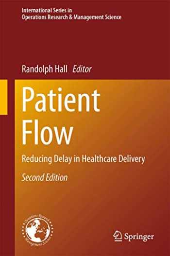 9781461495116-1461495113-Patient Flow: Reducing Delay in Healthcare Delivery (International Series in Operations Research & Management Science (206))