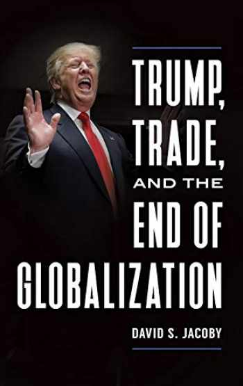 9781440861307-1440861307-Trump, Trade, and the End of Globalization