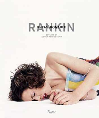 9780847862177-0847862178-Rankin: Unfashionable: 30 Years of Fashion Photography