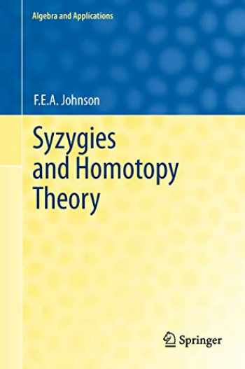 Sell  Buy Or Rent Syzygies And Homotopy Theory  Algebra And Applicat    9781447122937 1447122933