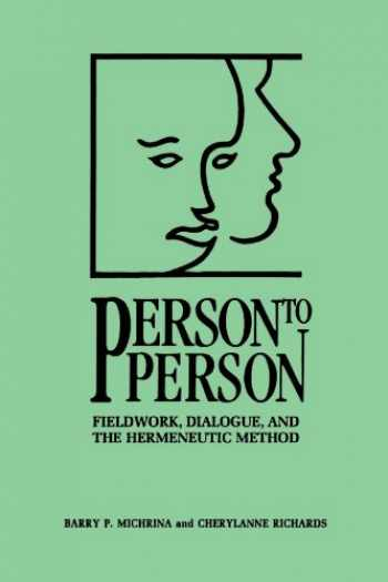 9780791428344-0791428346-Person to Person: Fieldwork, Dialogue, and the Hermeneutic Method (Tradition; 17; Garland Reference)