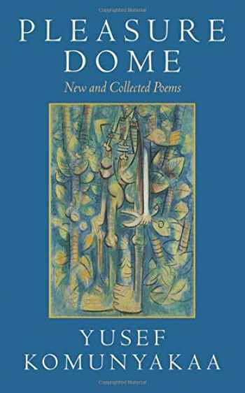 9780819564252-0819564257-Pleasure Dome: New and Collected Poems (Wesleyan Poetry Series)