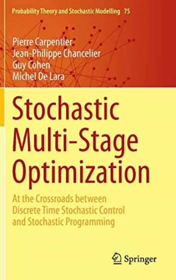 9783319181370-3319181378-Stochastic Multi-Stage Optimization: At the Crossroads between Discrete Time Stochastic Control and Stochastic Programming (Probability Theory and Stochastic Modelling (75))