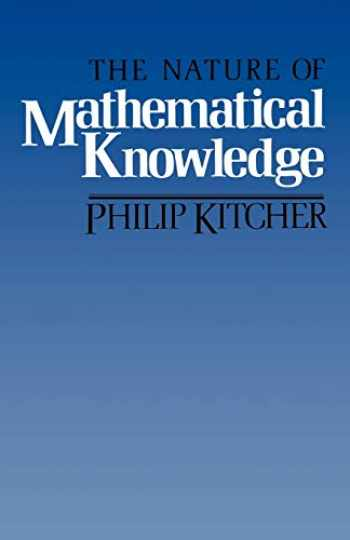 9780195035414-0195035410-The Nature of Mathematical Knowledge
