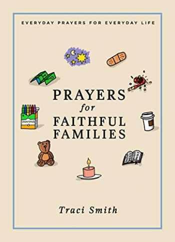9781506452241-1506452248-Prayers for Faithful Families: Everyday Prayers for Everyday Life