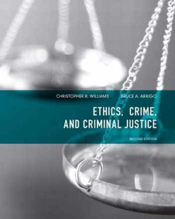 9780135071540-0135071542-Ethics, Crime, and Criminal Justice