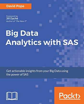 9781788290906-1788290909-Big Data Analytics with SAS: Get actionable insights from your Big Data using the power of SAS