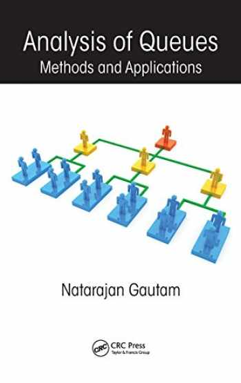 9781439806586-1439806586-Analysis of Queues: Methods and Applications (Operations Research Series)