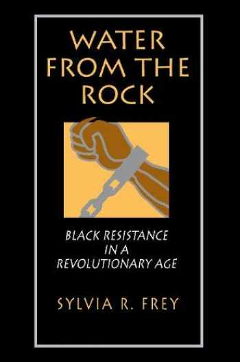 9780691006260-0691006261-Water from the Rock: Black Resistance in a Revolutionary Age