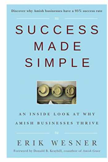 9780470442371-0470442379-Success Made Simple: An Inside Look at Why Amish Businesses Thrive