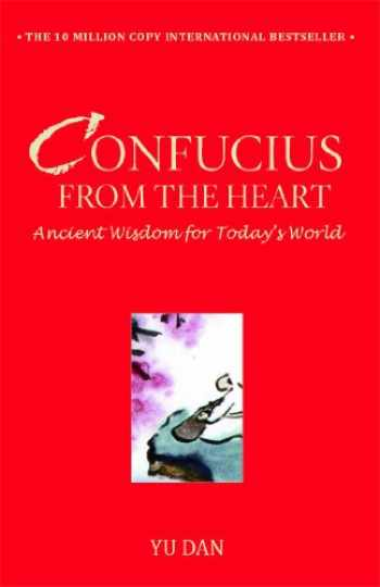 9781416596578-1416596577-Confucius from the Heart: Ancient Wisdom for Today's World