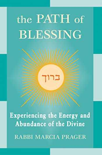 9781580231480-1580231489-The Path of Blessing: Experiencing the Energy and Abundance of the Divine