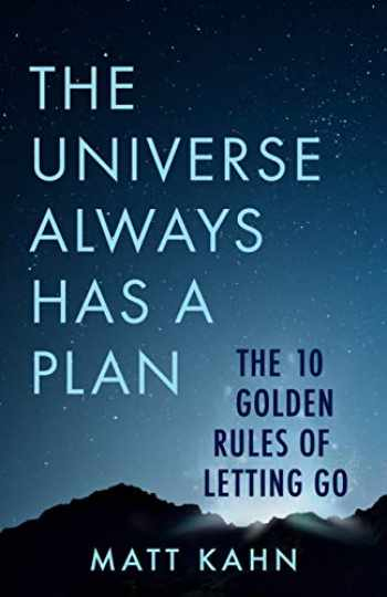 9781401958091-1401958095-The Universe Always Has a Plan: The 10 Golden Rules of Letting Go