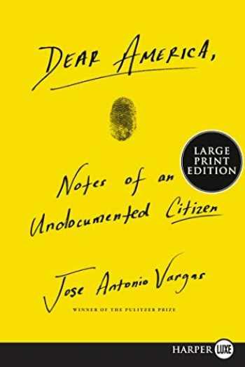 9780062860972-0062860976-Dear America: Notes of an Undocumented Citizen