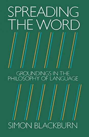 9780198246510-019824651X-Spreading the Word: Groundings in the Philosophy of Language