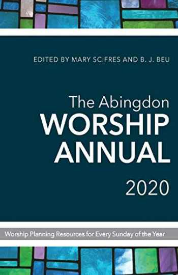9781501881701-1501881701-The Abingdon Worship Annual 2020: Worship Planning Resources for Every Sunday of the Year