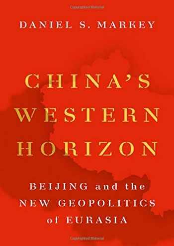 9780190680190-0190680199-China's Western Horizon: Beijing and the New Geopolitics of Eurasia