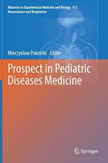 9783319351032-3319351036-Prospect in Pediatric Diseases Medicine (Advances in Experimental Medicine and Biology (912))