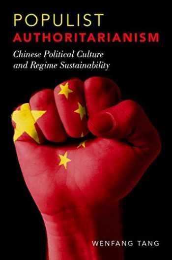 9780190205799-0190205792-Populist Authoritarianism: Chinese Political Culture and Regime Sustainability
