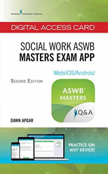 9780826165435-0826165435-Social Work ASWB Masters Exam Guide, Second Edition: Digital Access Card – ASWB Study Guide App for Masters Exam, 170-Question LMSW Practice Test - Includes All Content From the Book!