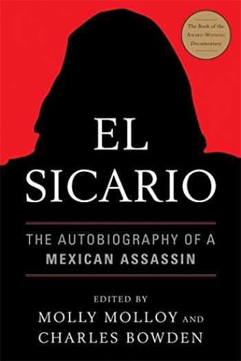 9781568586588-1568586582-El Sicario: The Autobiography of a Mexican Assassin