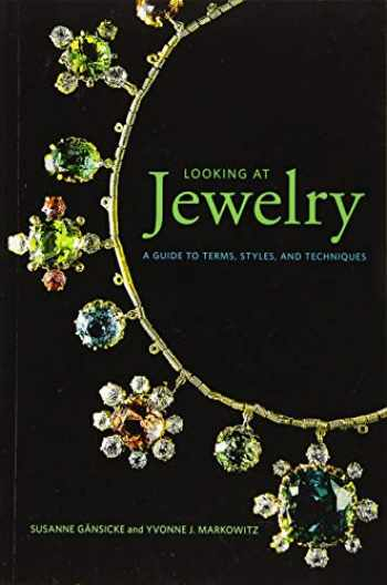 9781606065990-1606065998-Looking at Jewelry: A Guide to Terms, Styles, and Techniques