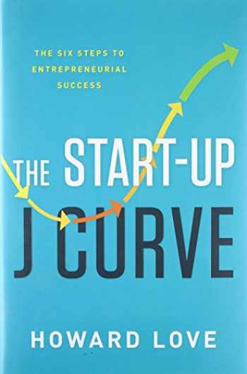 9781626342927-162634292X-The Start-Up J Curve: The Six Steps to Entrepreneurial Success