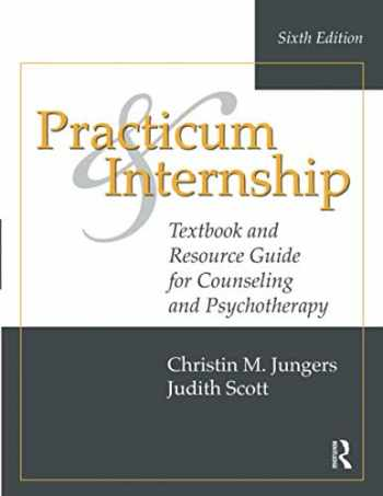 9781138492608-1138492604-Practicum and Internship: Textbook and Resource Guide for Counseling and Psychotherapy