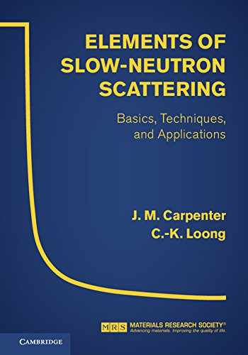 9780521857819-0521857813-Elements of Slow-Neutron Scattering: Basics, Techniques, and Applications