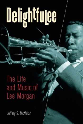 9780472032815-047203281X-Delightfulee: The Life and Music of Lee Morgan (Jazz Perspectives)