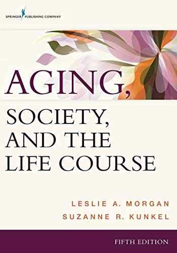 9780826121721-0826121721-Aging, Society, and the Life Course