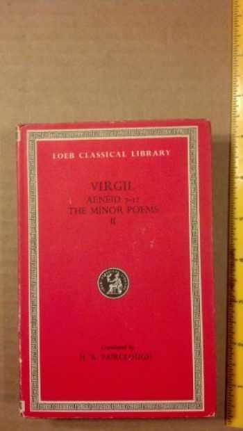 9780674990715-0674990714-Virgil: Volume II. Aeneid, Books VII-XII. The Minor Poems (Loeb Classical Library)