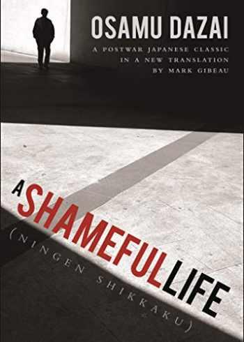 9781611720440-1611720443-A Shameful Life: (Ningen Shikkaku)