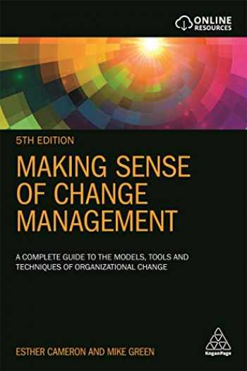 9780749496975-0749496975-Making Sense of Change Management: A Complete Guide to the Models, Tools and Techniques of Organizational Change