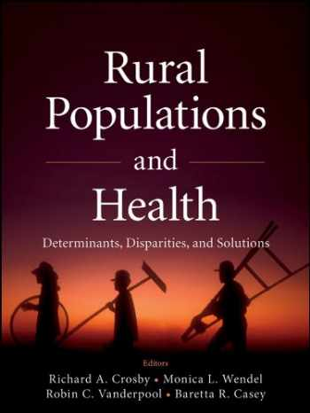 9781118004302-1118004302-Rural Populations and Health: Determinants, Disparities, and Solutions