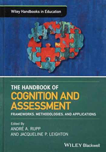 9781118956571-1118956575-The Wiley Handbook of Cognition and Assessment: Frameworks, Methodologies, and Applications (Wiley Handbooks in Education)