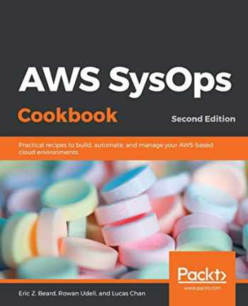 9781838550189-1838550186-AWS SysOps Cookbook: Practical recipes to build, automate, and manage your AWS-based cloud environments, 2nd Edition