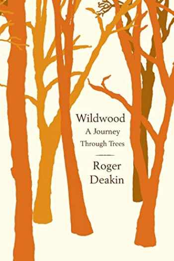 9781416595328-1416595325-Wildwood: A Journey Through Trees