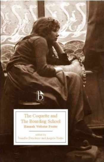 9781551119984-1551119986-The Coquette and the Boarding School (Broadview Editions)