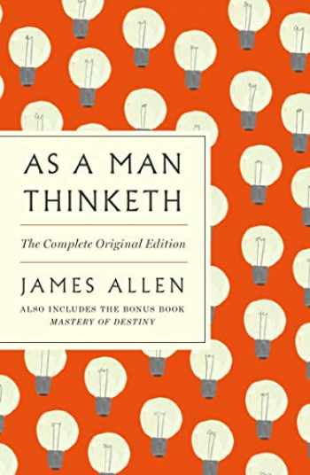 9781250309334-1250309336-As a Man Thinketh: The Complete Original Edition and Master of Destiny: A GPS Guide to Life (GPS Guides to Life)