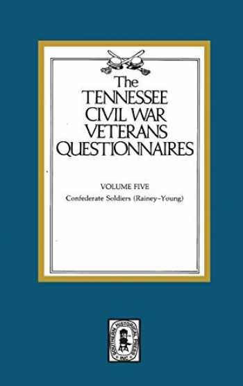 9780893082208-0893082201-Tennessee Civil War Veteran Questionnaires: Contains Confederates R-Y: 5