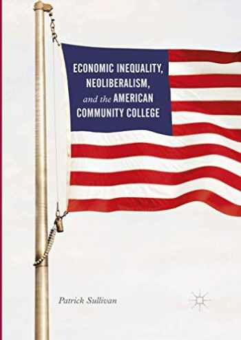 9783319830292-3319830295-Economic Inequality, Neoliberalism, and the American Community College