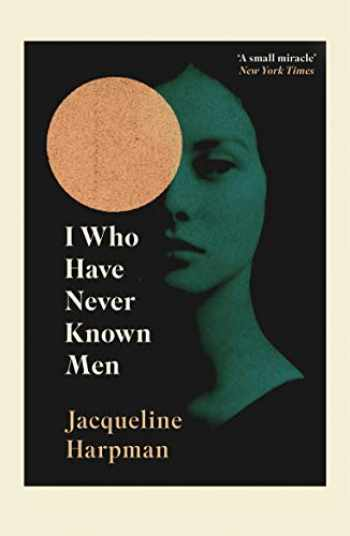 9781529111798-152911179X-I Who Have Never Known Men