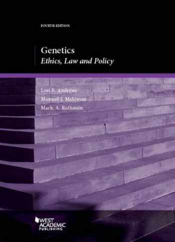 9781634591577-1634591577-Genetics: Ethics, Law and Policy (Coursebook)