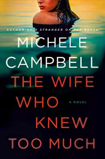 9781250202550-1250202558-The Wife Who Knew Too Much: A Novel