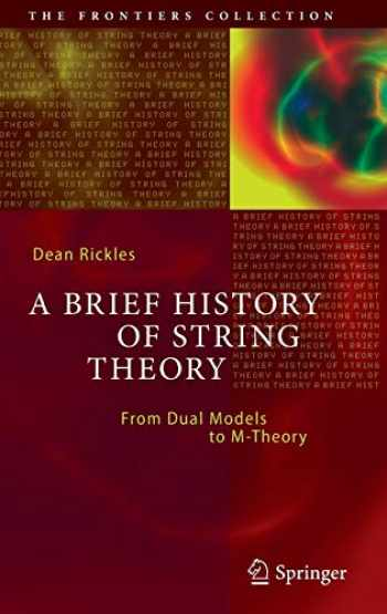 9783642451270-3642451276-A Brief History of String Theory: From Dual Models to M-Theory (The Frontiers Collection)