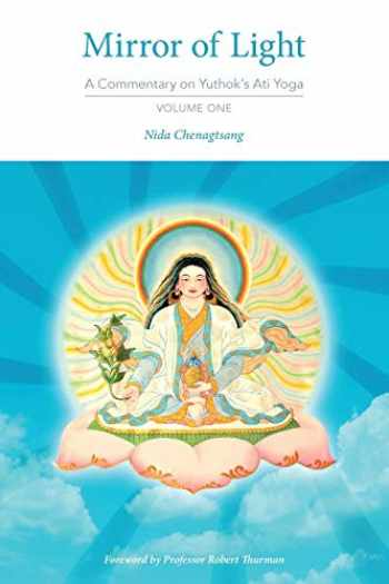9780997731903-0997731907-Mirror of Light: A Commentary on Yuthok's Ati Yoga, Volume One